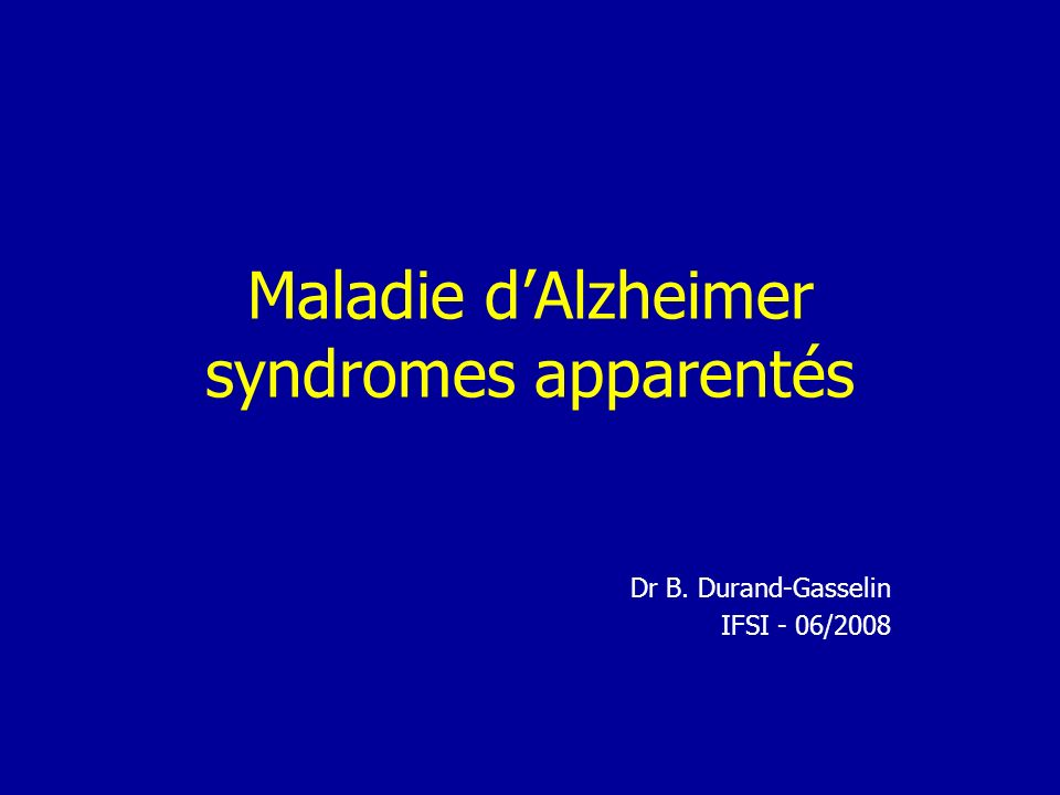 Maladie d'Alzheimer syndromes apparentés