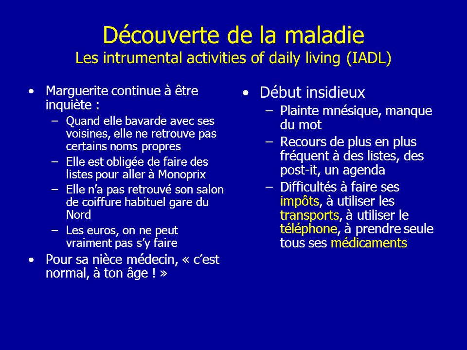 Découverte de la maladie Les intrumental activities of daily living (IADL)