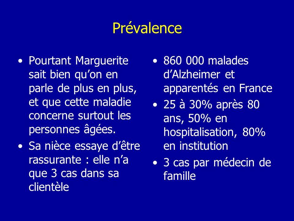 Prévalence Pourtant Marguerite sait bien qu'on en parle de plus en plus, et que cette maladie concerne surtout les personnes âgées.