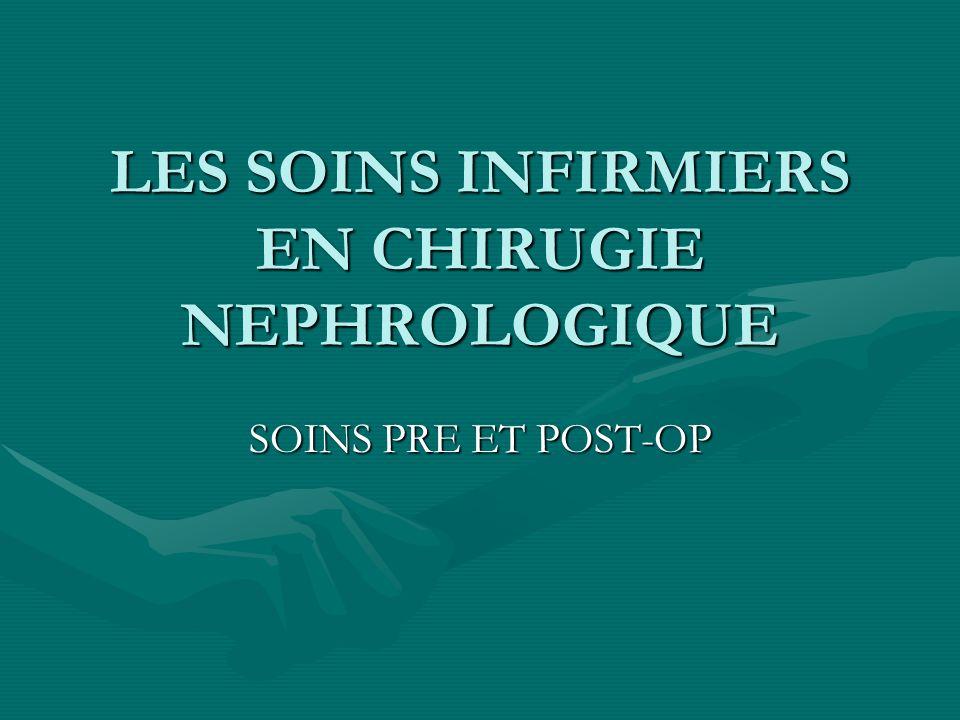 LES SOINS INFIRMIERS EN CHIRUGIE NEPHROLOGIQUE