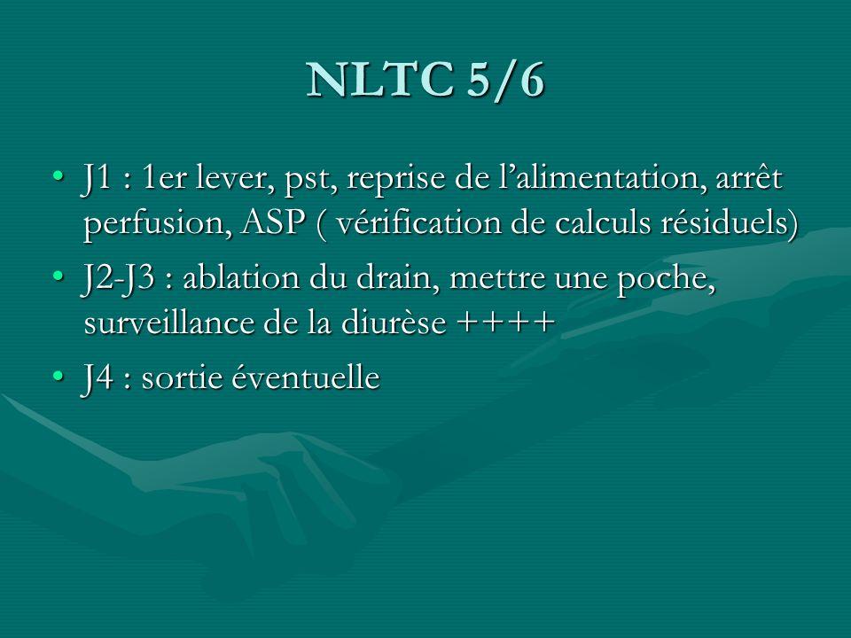 NLTC 5/6J1 : 1er lever, pst, reprise de l'alimentation, arrêt perfusion, ASP ( vérification de calculs résiduels)