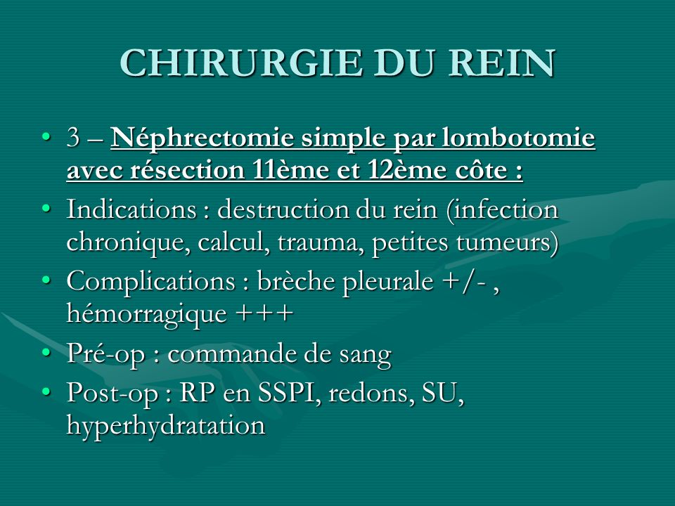 CHIRURGIE DU REIN 3 – Néphrectomie simple par lombotomie avec résection 11ème et 12ème côte :