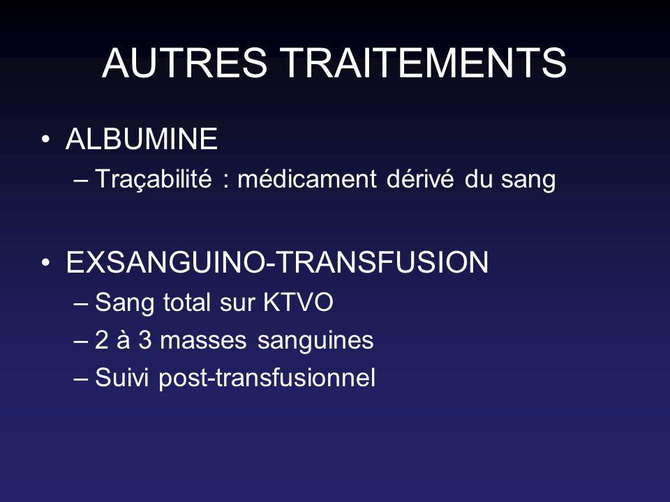 AUTRES TRAITEMENTS ALBUMINE EXSANGUINO-TRANSFUSION