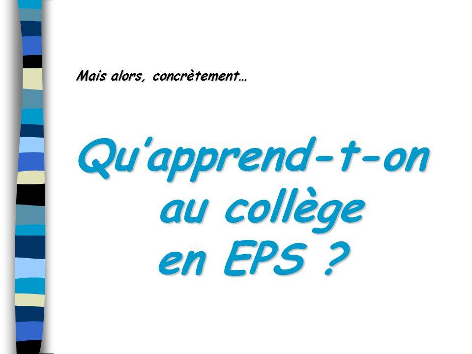 Qu'apprend-t-on au collège en EPS
