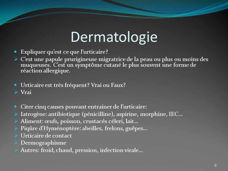 Dermatologie Expliquer qu'est ce que l'urticaire