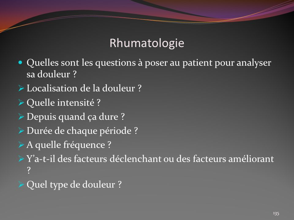 Rhumatologie Quelles sont les questions à poser au patient pour analyser sa douleur Localisation de la douleur