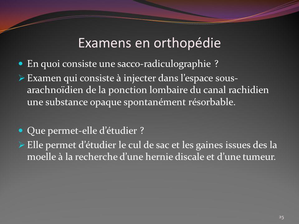 Examens en orthopédie En quoi consiste une sacco-radiculographie