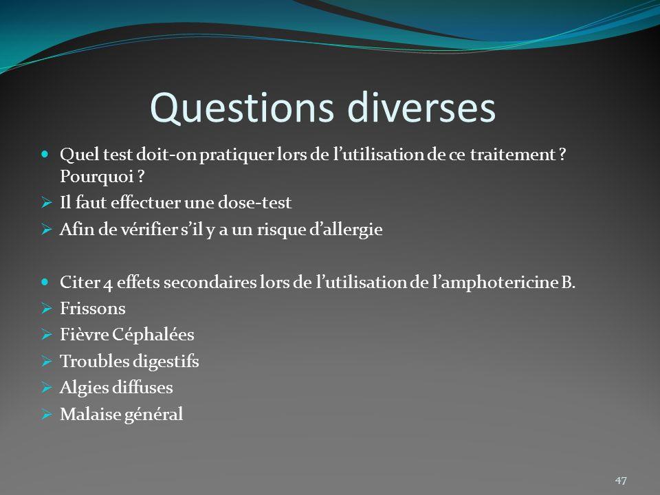 Questions diverses Quel test doit-on pratiquer lors de l'utilisation de ce traitement Pourquoi Il faut effectuer une dose-test.