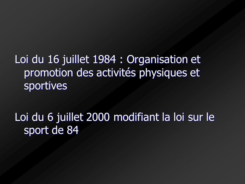 Loi du 16 juillet 1984 : Organisation et promotion des activités physiques et sportives