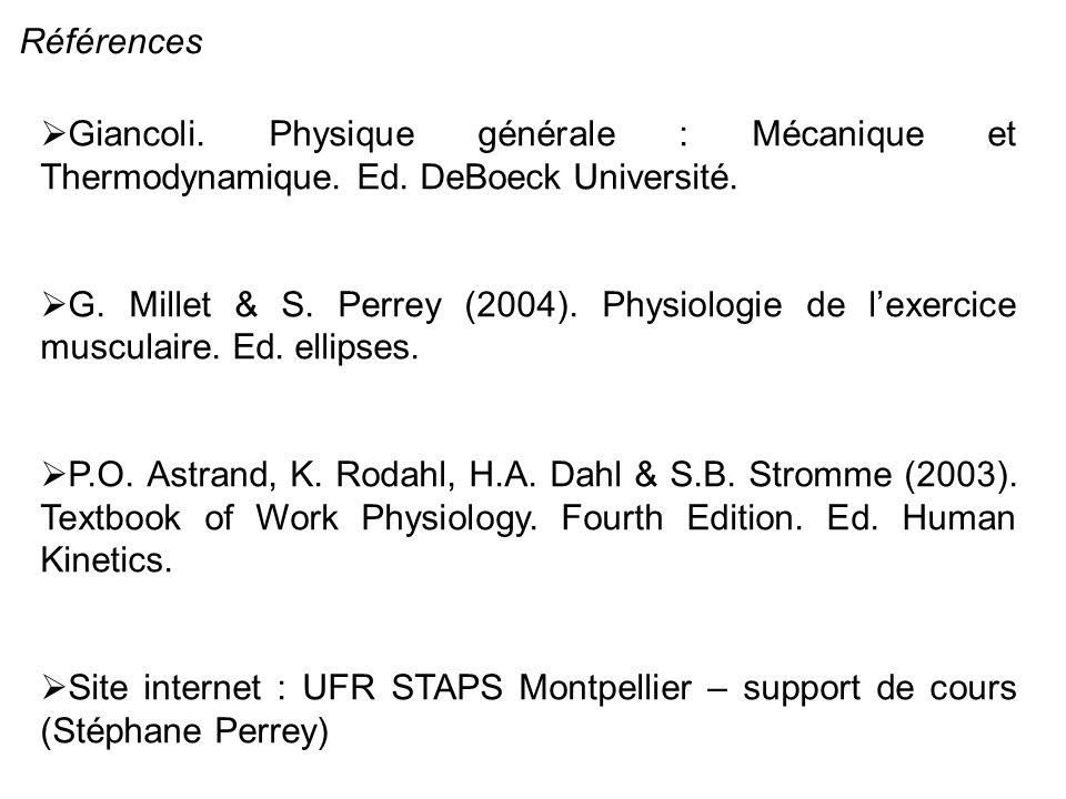 Références Giancoli. Physique générale : Mécanique et Thermodynamique. Ed. DeBoeck Université.