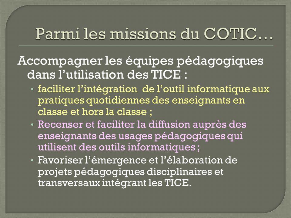 Parmi les missions du COTIC…