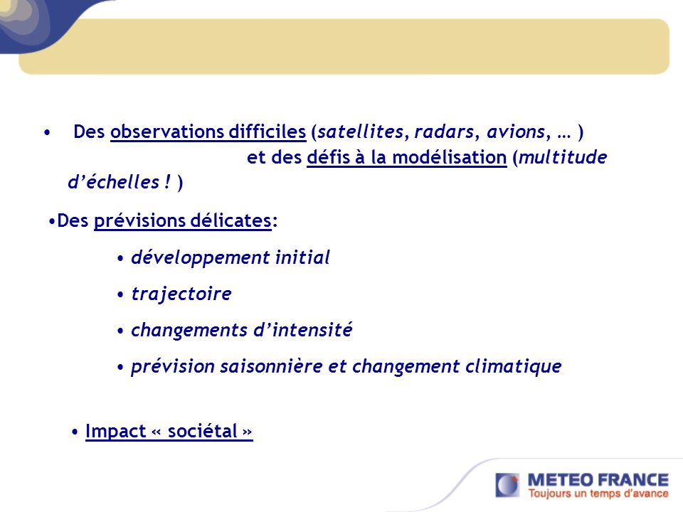 Des observations difficiles (satellites, radars, avions, … )