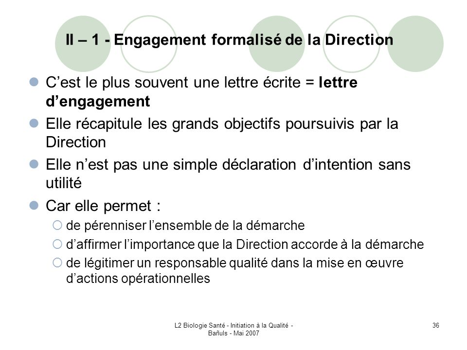 II – 1 - Engagement formalisé de la Direction