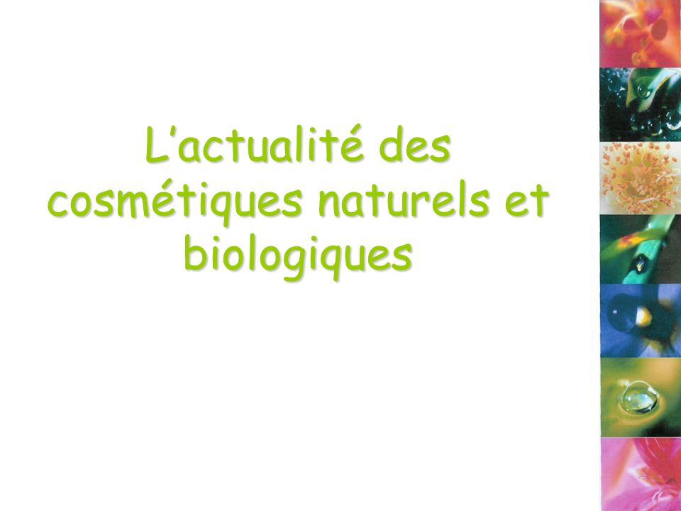 L'actualité des cosmétiques naturels et biologiques