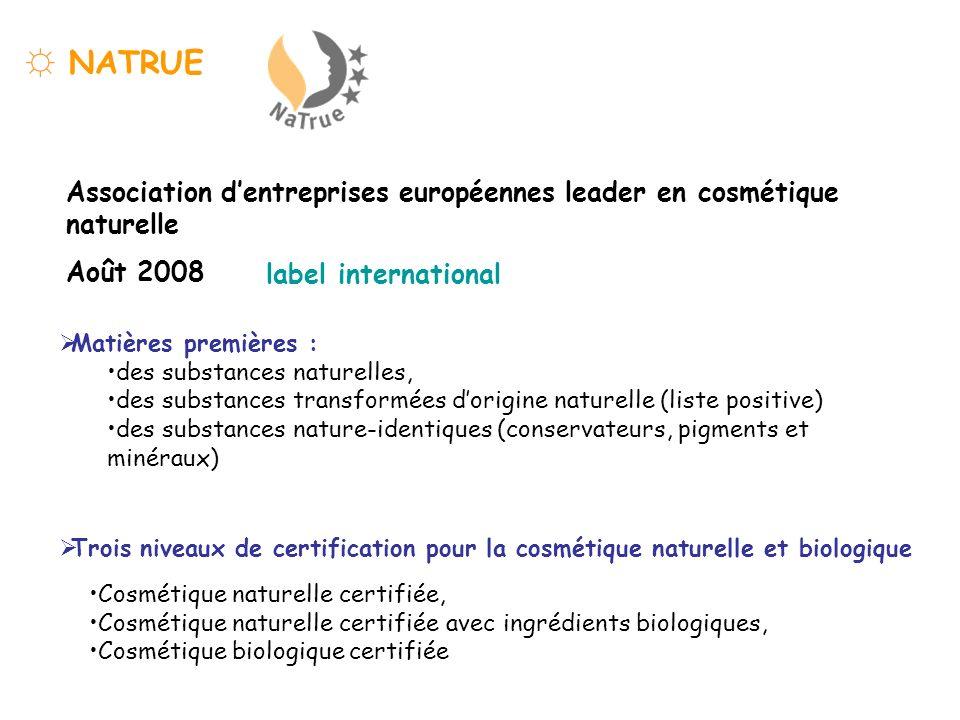 ☼ NATRUE Association d'entreprises européennes leader en cosmétique naturelle. Août 2008. label international.