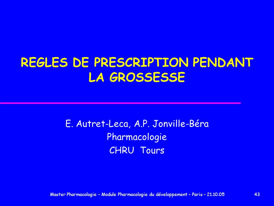 REGLES DE PRESCRIPTION PENDANT LA GROSSESSE