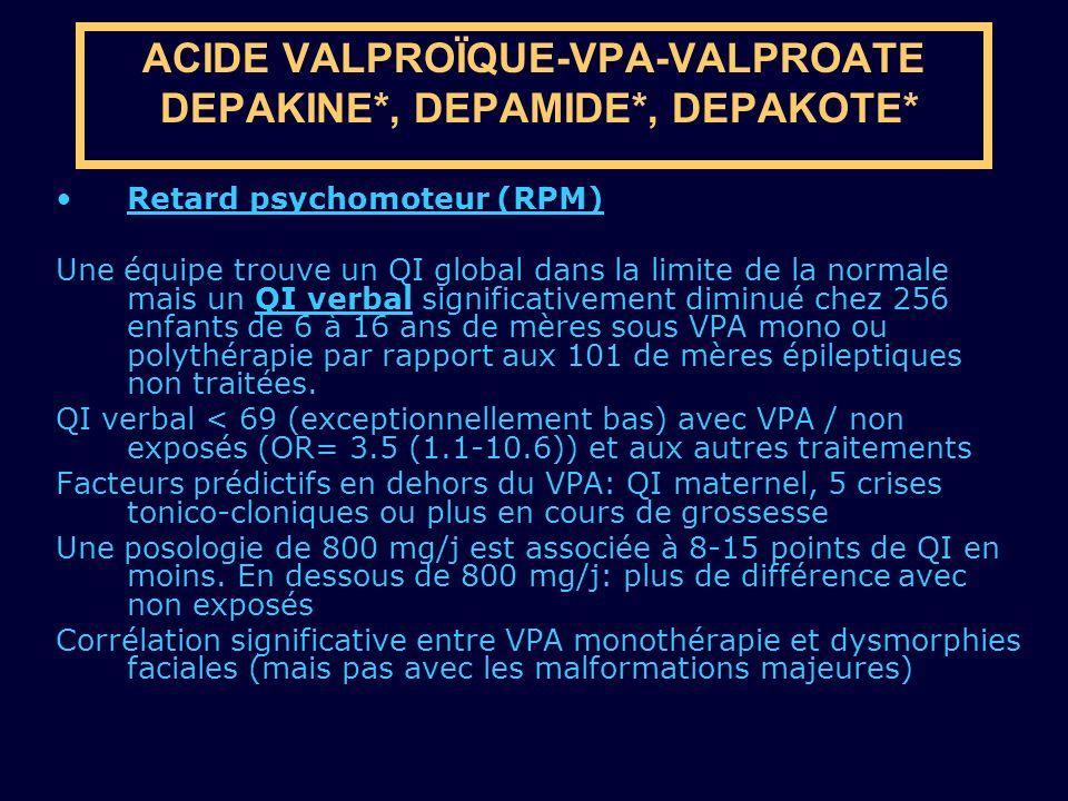 ACIDE VALPROÏQUE-VPA-VALPROATE DEPAKINE*, DEPAMIDE*, DEPAKOTE*