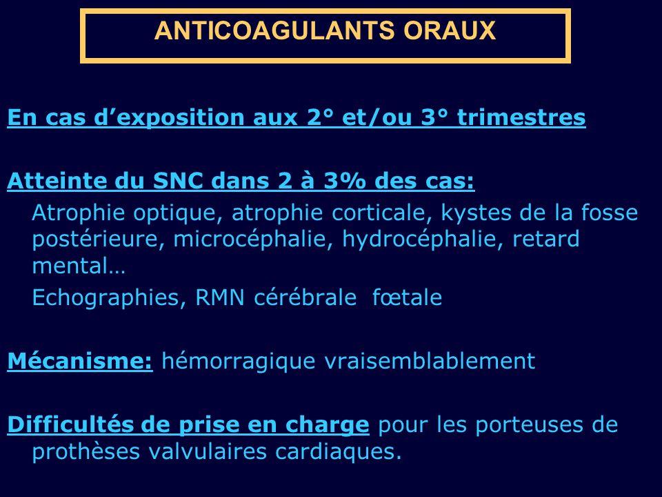 ANTICOAGULANTS ORAUX En cas d'exposition aux 2° et/ou 3° trimestres
