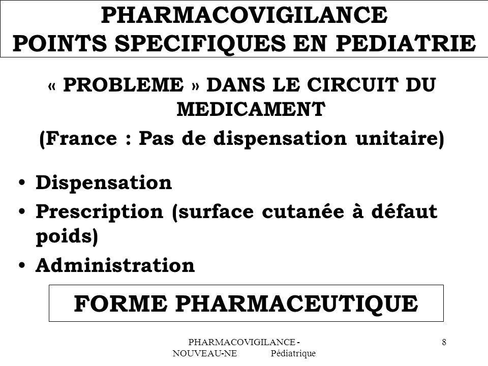 PHARMACOVIGILANCE POINTS SPECIFIQUES EN PEDIATRIE