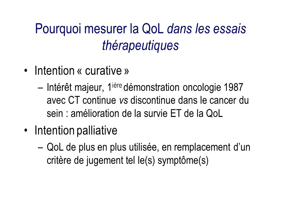 Pourquoi mesurer la QoL dans les essais thérapeutiques