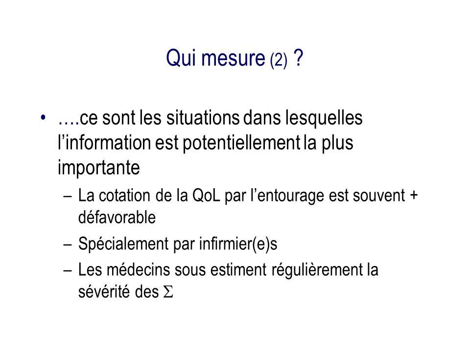 Qui mesure (2) ….ce sont les situations dans lesquelles l'information est potentiellement la plus importante.