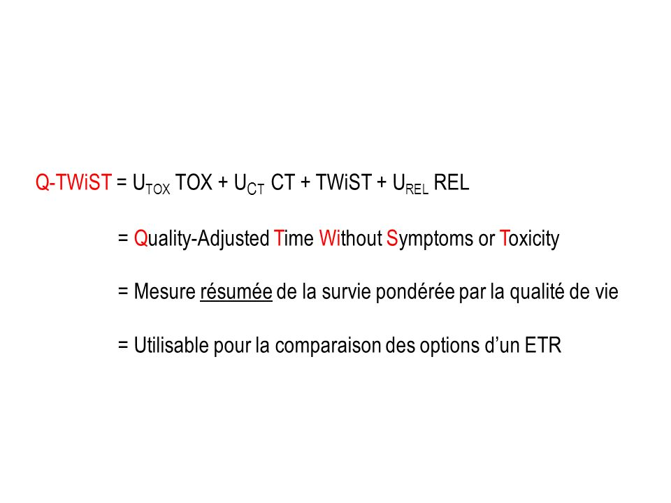 Q-TWiST = UTOX TOX + UCT CT + TWiST + UREL REL
