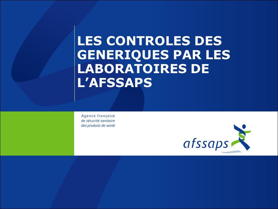 LES CONTROLES DES GENERIQUES PAR LES LABORATOIRES DE L'AFSSAPS
