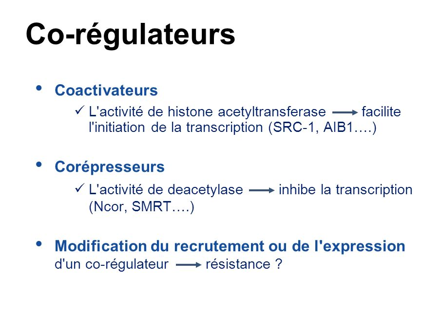 Co-régulateurs Coactivateurs Corépresseurs