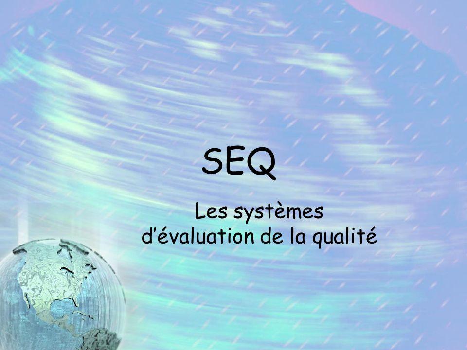 Les systèmes d'évaluation de la qualité