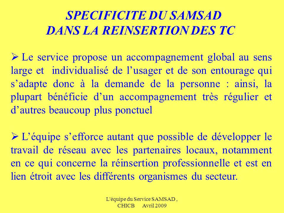 SPECIFICITE DU SAMSAD DANS LA REINSERTION DES TC