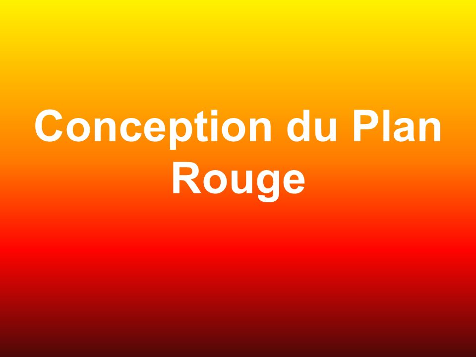 Conception du Plan Rouge