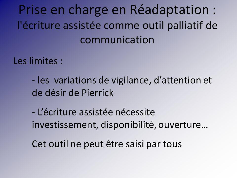 Prise en charge en Réadaptation : l écriture assistée comme outil palliatif de communication