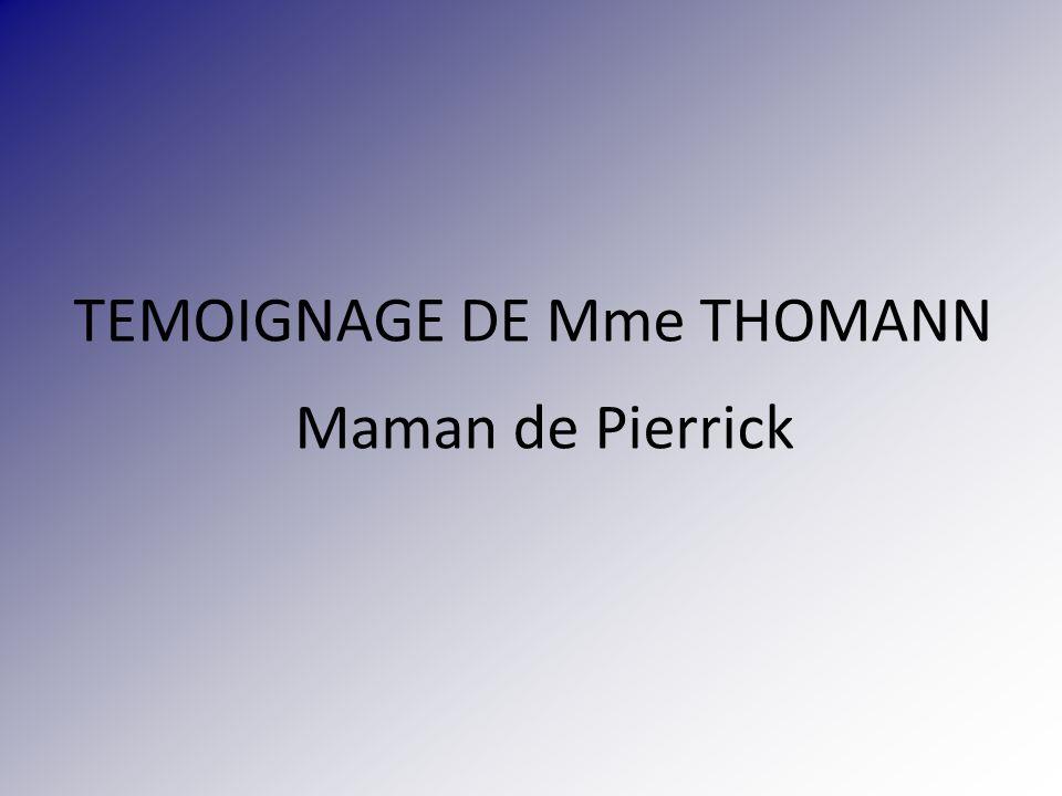 TEMOIGNAGE DE Mme THOMANN