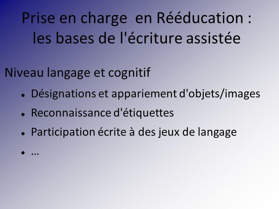 Prise en charge en Rééducation : les bases de l écriture assistée