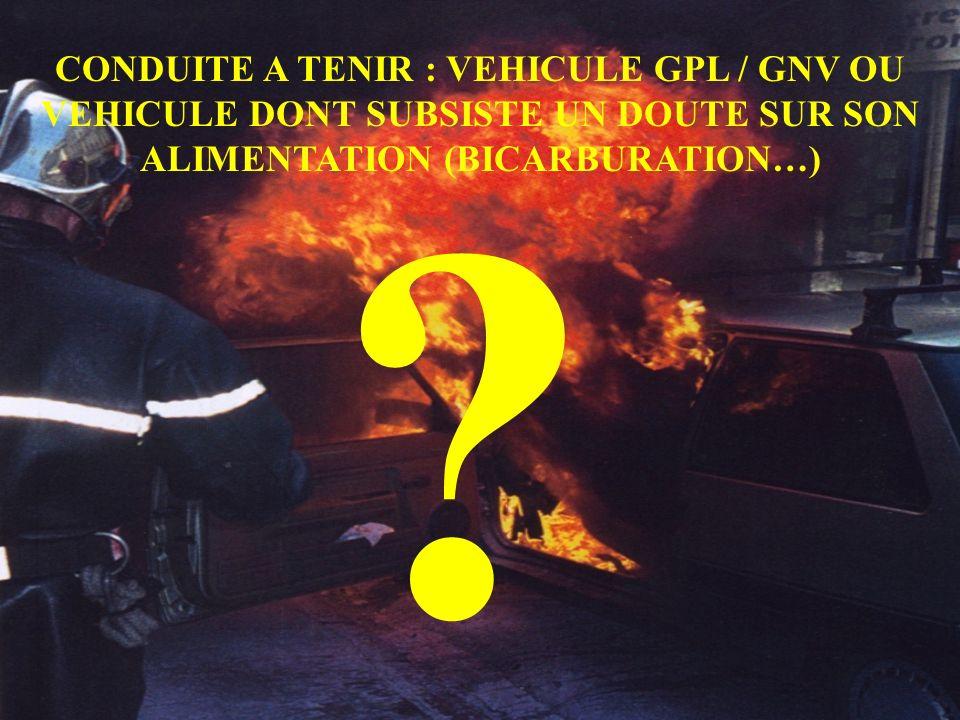 CONDUITE A TENIR : VEHICULE GPL / GNV OU VEHICULE DONT SUBSISTE UN DOUTE SUR SON ALIMENTATION (BICARBURATION…)