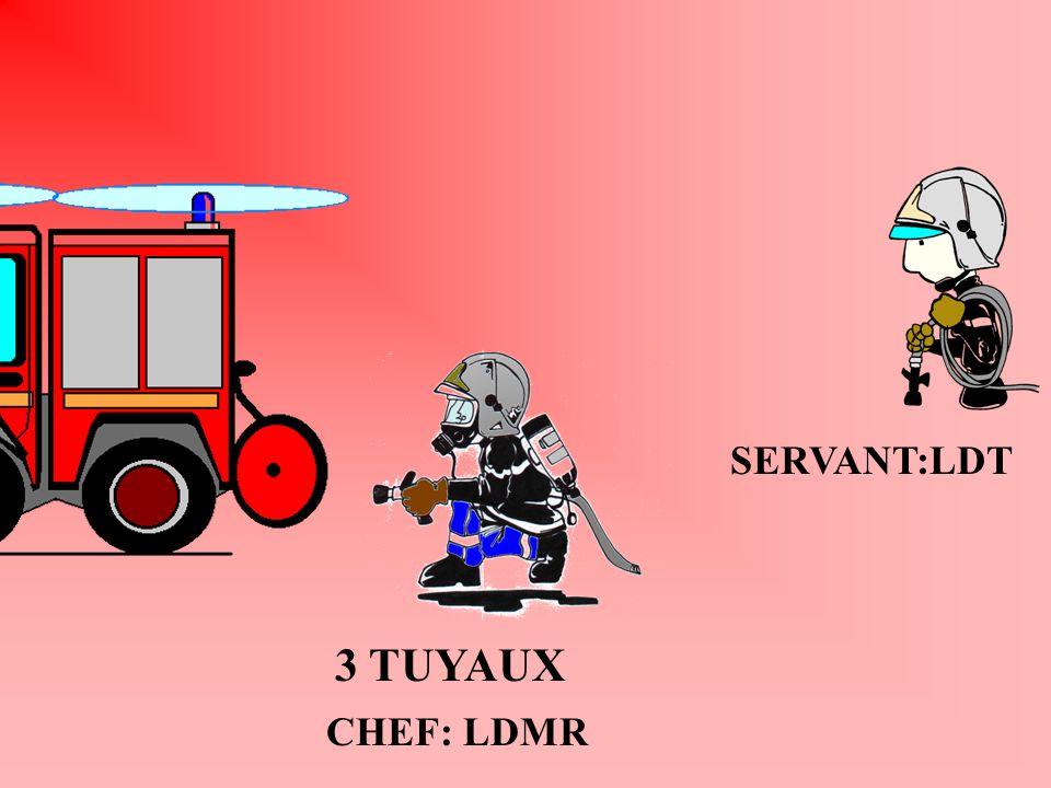 SERVANT:LDT 3 TUYAUX CHEF: LDMR