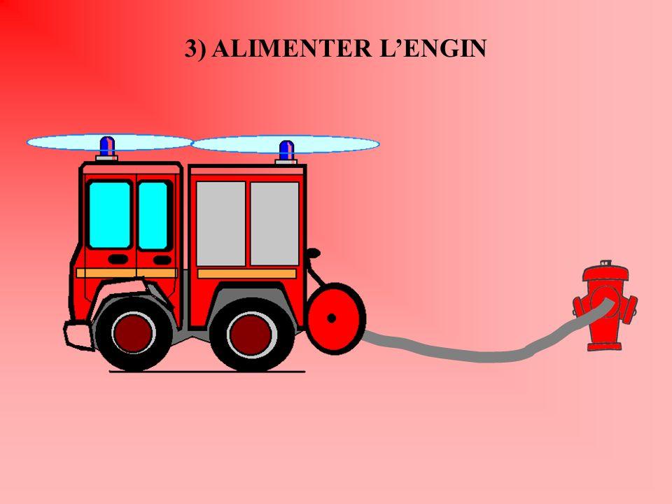 3) ALIMENTER L'ENGIN