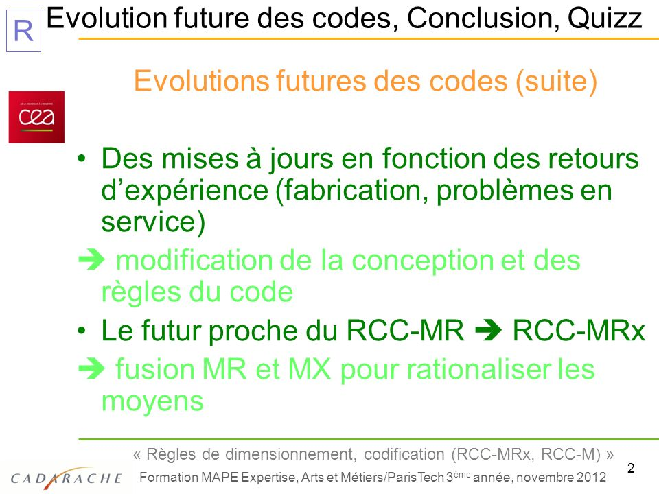 Evolutions futures des codes (suite)