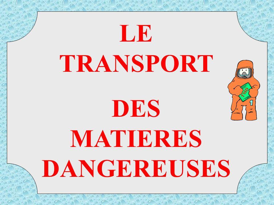 DES MATIERES DANGEREUSES
