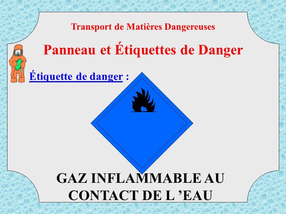 Panneau et Étiquettes de Danger GAZ INFLAMMABLE AU CONTACT DE L 'EAU