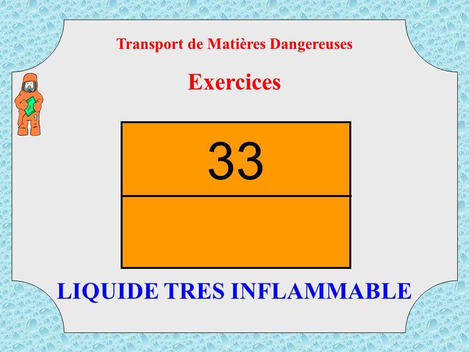 Transport de Matières Dangereuses LIQUIDE TRES INFLAMMABLE