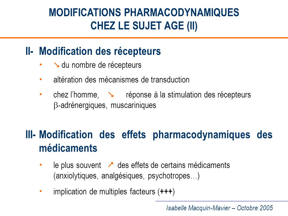 MODIFICATIONS PHARMACODYNAMIQUES CHEZ LE SUJET AGE (II)