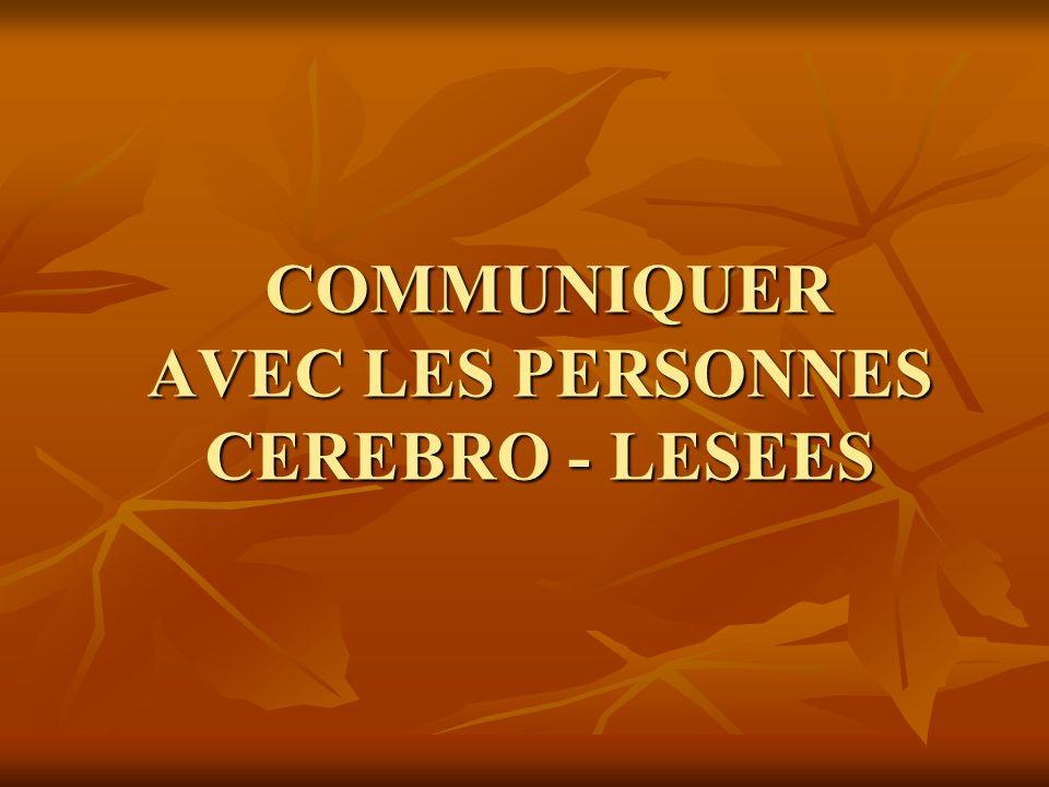 COMMUNIQUER AVEC LES PERSONNES CEREBRO - LESEES