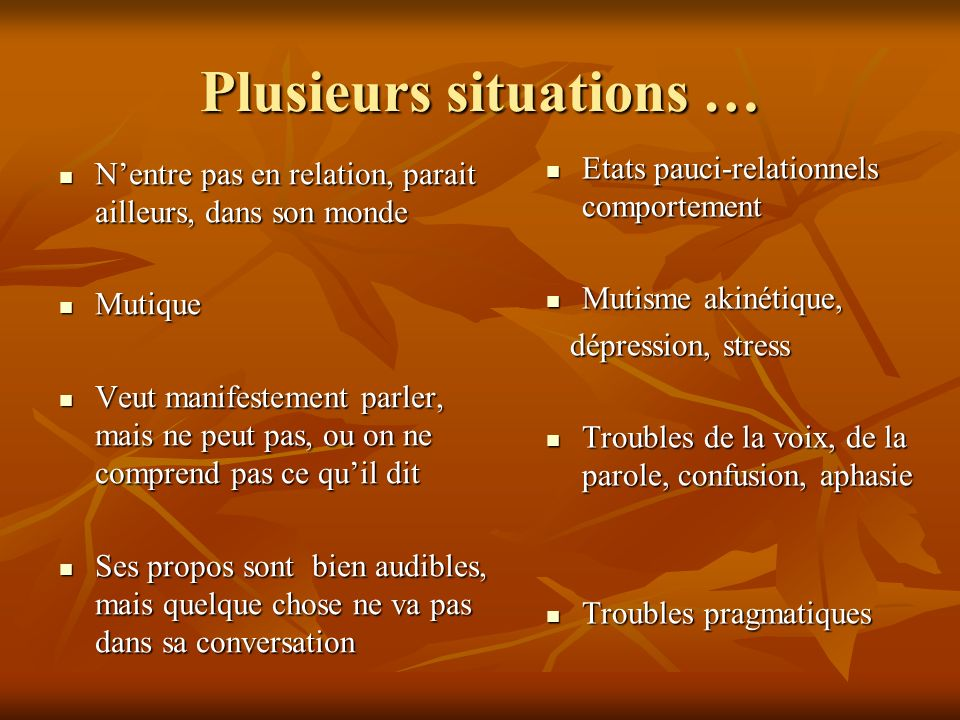 Plusieurs situations …