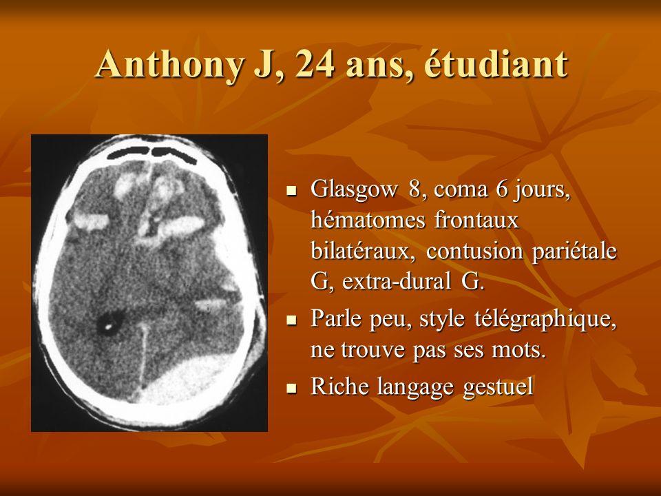Anthony J, 24 ans, étudiant Glasgow 8, coma 6 jours, hématomes frontaux bilatéraux, contusion pariétale G, extra-dural G.