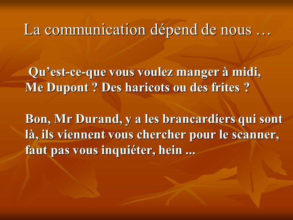 La communication dépend de nous …