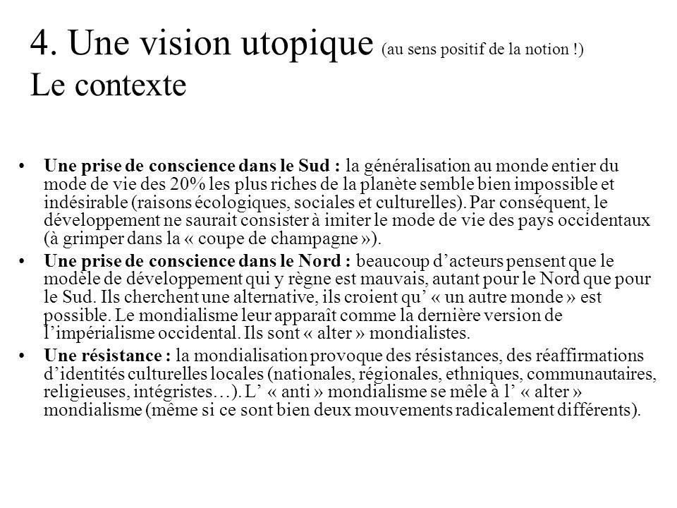 4. Une vision utopique (au sens positif de la notion !) Le contexte