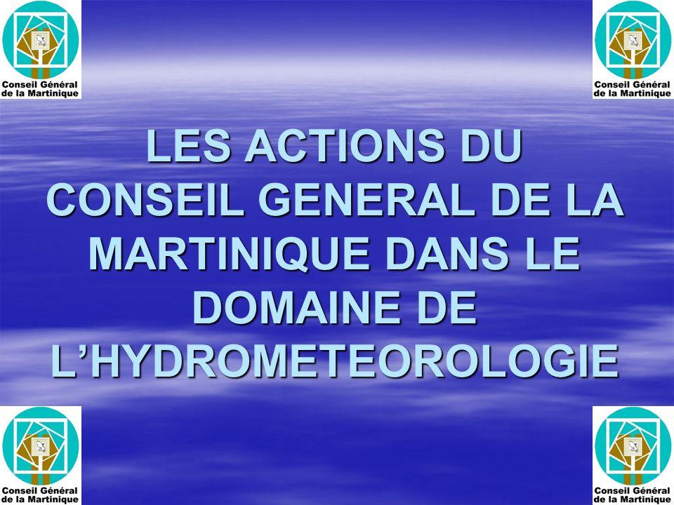 LES ACTIONS DU CONSEIL GENERAL DE LA MARTINIQUE DANS LE DOMAINE DE L'HYDROMETEOROLOGIE
