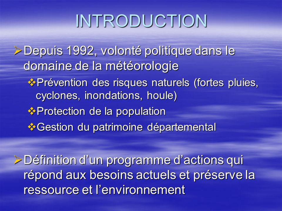 INTRODUCTION Depuis 1992, volonté politique dans le domaine de la météorologie.