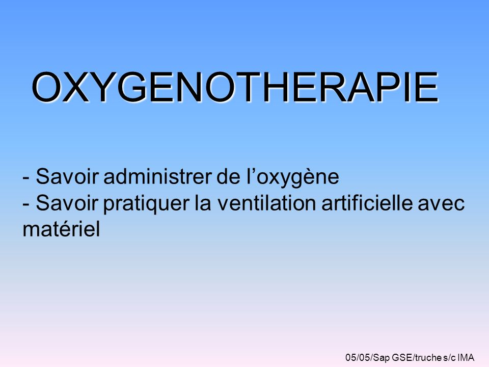 OXYGENOTHERAPIE - Savoir administrer de l'oxygène